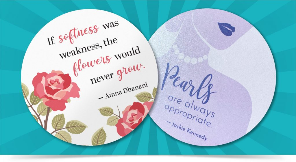 Coaster designs with typographical quotes. One features a quote about softness and uses soft touch paper. One features a quote about pearls and uses pearl specialty paper.